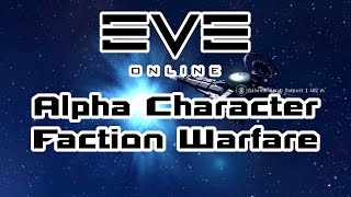 Eve Online - Alpha Character Faction Warfare