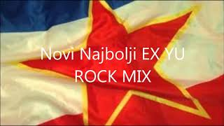 Novi Najbolji EX YU ROCK MIX