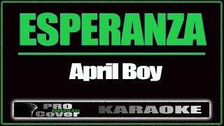 Download lagu Esperanza - APRIL BOY (KARAOKE)