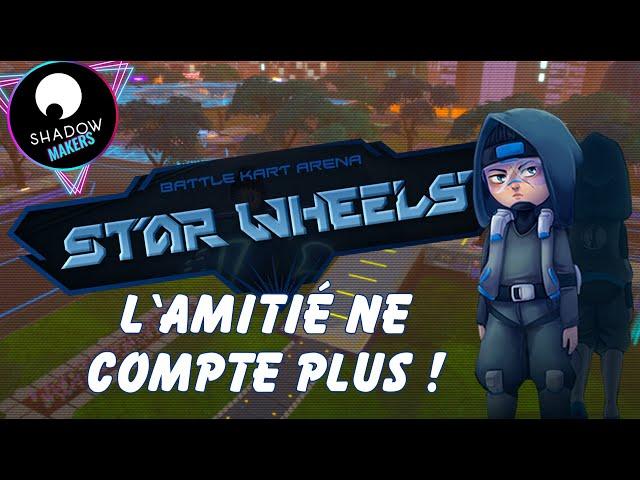 L'AMITIÉ NE COMPTE PLUS - STAR WHEELS