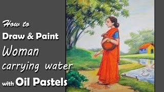 How to Draw & Paint Woman carrying water(Indian subcontinental type)  with Oil Pastels