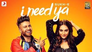 Sukhe I Need Ya | Feat Krystle D'souza | Jaani | B Praak | Arvinder Khaira