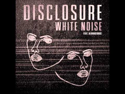 Disclosure  White Noise feat AlunaGeorge