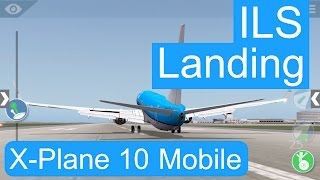 [XPLANE-10 MOBILE] How to fly an ILS approach/landing with the Boeing 737-800  | X-Plane TUTORIAL