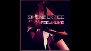 Simone Orrico - Feel Alive ( Original Mix )