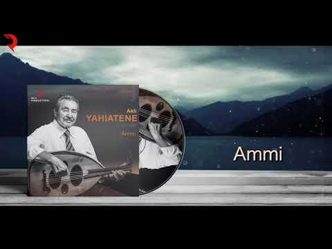 AKLI YAHIATENE 2018 - Ammi