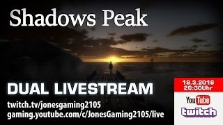 Shadows Peak [Dual Livestream] [Twitch & YouTube Gameplay Let's Play Deutsch German] thumbnail