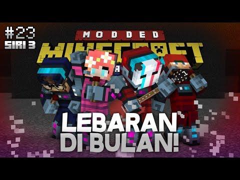 Modded Minecraft Malaysia S3 - E23 - Lebaran Di Bulan!