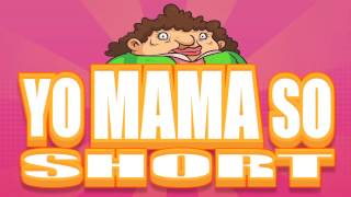 YO MAMA SO SHORT JOKES - VOLUME 1