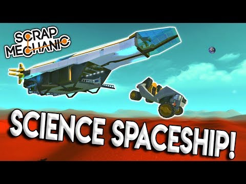 EPIC SCIENCE SPACESHIP & ROVER IN MARS! - Scrap Mechanic Creations Gameplay - Space Creations