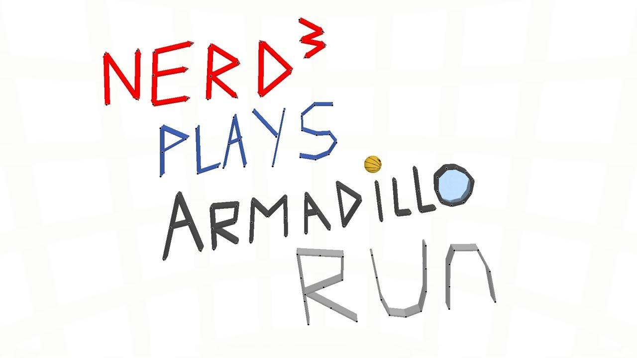 Nerd³ Plays... Armadillo Run