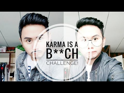 Karma is a  b challenge went wrong?? *My version