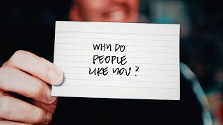 Do People Like You?     Are You Easy To Be Around?