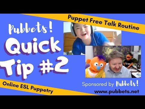 Tip 2 - Puppet Free Talk
