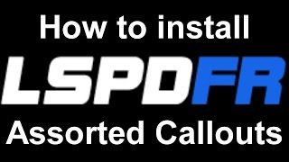 LSPDFR: How to install Assorted Callouts