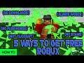 [Roblox] 5 WAYS HOW TO GET FREE ROBUX! (LEGIT, NO DOWNLOAD, PASSWORD, CLICKBAIT, SCAM ETC)
