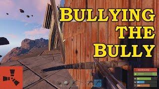 Bullying the Bully - [Rust]