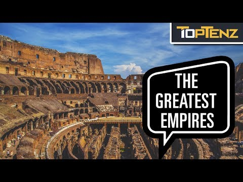 Top 10 Most Important Empires In World History