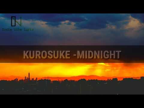 Kurosuke - Midnight (LYRIC)