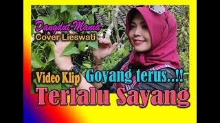 [Dangdut] Terlalu Sayang - Evie Tamala Cover Video Klip by Lieswati