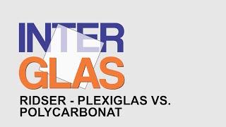 Ridser - plexiglas vs  polycarbonat