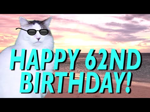 Happy 62nd birthday epic cat happy birthday song youtube happy 62nd birthday epic cat happy birthday song m4hsunfo