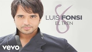 Watch music video: Luis Fonsi - El Tren