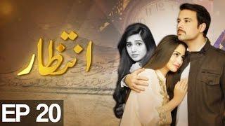 INTIZAR - Episode 20   ATV - Best Pakistani Dramas