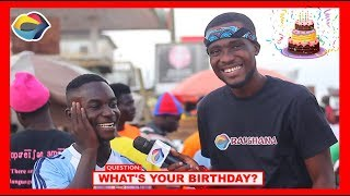 What's Your BIRTHDAY? | Street Quiz | Funny Videos | Funny African Videos | African Comedy |