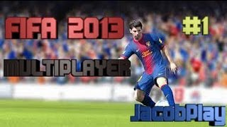 Fifa 2013 Multiplayer #1 | JcobPlay