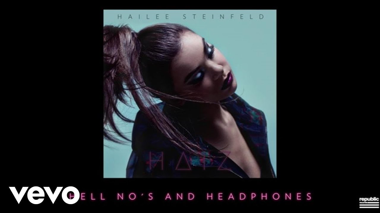 Hailee Steinfeld – Hell Nos And Headphones (Audio)