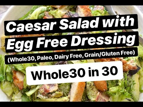 Egg Free Caesar Salad with Crispy Chicken (Whole30, Paleo)