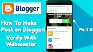 How To Make Post On Blogger | Verify Blogspot with webmaster | Website Like Playstore
