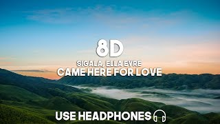 Sigala, Ella Eyre - Came Here for Love (8D Audio)