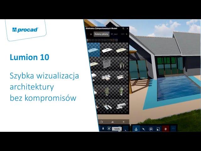 Lumion 10 -  Szybka wizualizacja architektury bez kompromisów