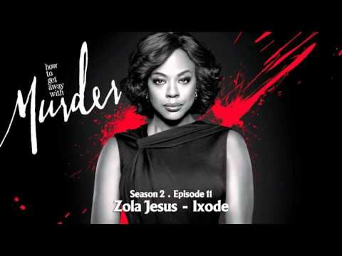How To Get Away With Murder | Zola Jesus - Ixode