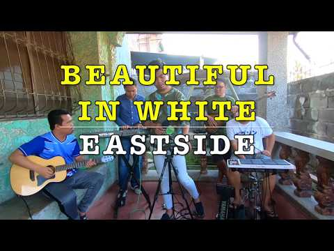 Beautiful in White - Eastside Cover