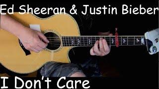 Ed Sheeran & Justin Bieber - I Don't Care - Fingerstyle Guitar