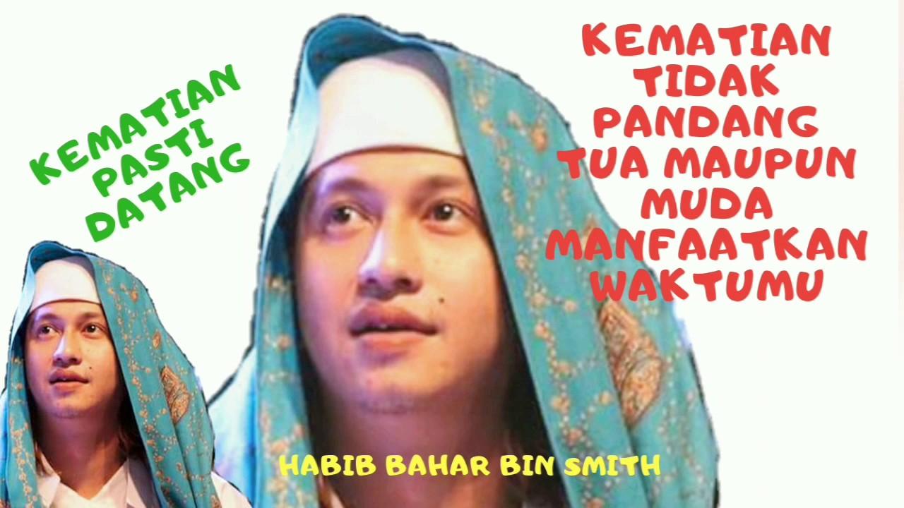 KEMATIAN PASTI DATANG, HABIB BAHAR BIN SMITH - YouTube