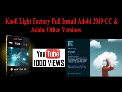 Knoll Light Factory Full Install Adobi 2019 CC & Other Adobi Versions