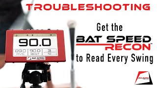 Troubleshooting-How to get the Bat Speed Recon to read every swing - Why isn't it picking up swings?