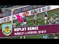 REPLAY REMIX | Burnley v Liverpool 2018/19