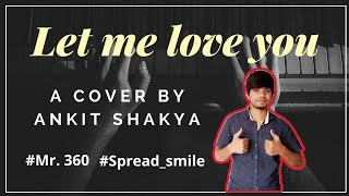 LET ME LOVE YOU Song on Keyboard | cover by Ankit Shakya |