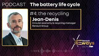 Podcast: Jean-Denis Curt on battery recycling – Episode 4