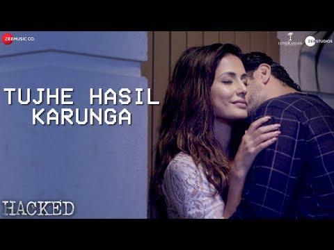 Tujhe Hasil Karunga - Hacked | Hina Khan | Stebin Ben | Sunny Inder | Kumaar | Vikram Bhatt