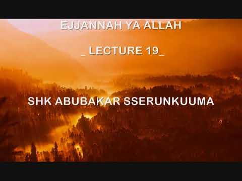 EJJANNAH YA ALLAH _ LECTURE 19_ SHK ABUBAKAR SSERUNKUUMA thumbnail
