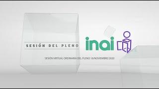 Sesión Virtual del Pleno del INAI Correspondiente al 18 de noviembre de 2020