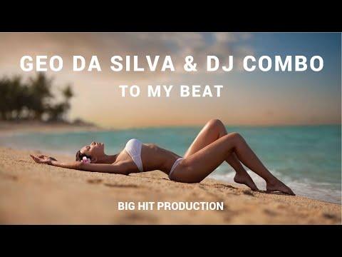 Geo Da Silva & DJ Combo To My Beat (online promo video)