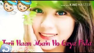 Teri Haan main Ho Gaya Fida || new hindi romantic WhatsApp Status || new hindi WhatsApp love status