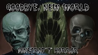 Goodbye, New World | Minecraft Has Gone Horror